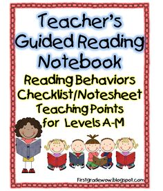 Teachers Guided Reading Notebook.  Free checklists for reading levels A to M.