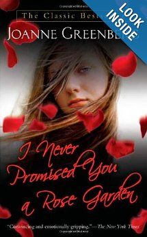 Amazon.com: I Never Promised You a Rose Garden (9780312943592): Joanne Greenberg: Books