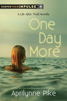 One Day More: A Life After Theft Novella – Aprilynne Pike