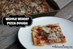 Whole Wheat Pizza Dough From WholesomeMommy.com