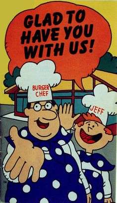 Burger Chef and Jeff!