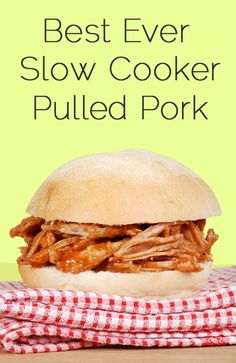 Best Ever Slow Cooker Pulled Pork