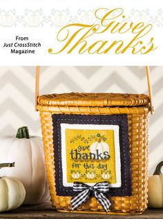 Give Thanks from the Sep/Oct 2014 issue of Just CrossStitch Magazine. Order a digital copy here: http://www.anniescatalog.com/detail.html?code=AM53354