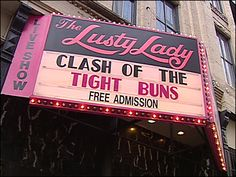 the lusty lady, may she rest in peace. always had the best signage.