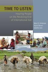 Time to Listen: Hearing People on the Receiving End of International Aid