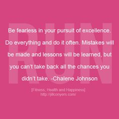 be fearless. chalene johnson quote.