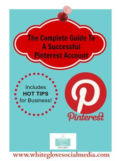 """The Complete Guide To A Successful #Pinterest Account.  1) If you're a business owner and want more followers you need this! 2) If you're using Pinterest for fun you can """"SHARE"""" this with your friends to help them get started! Everything is here! White Glove Social Media Marketing specializes in Pinterest: We offer several packages from set-up, consulting, management and training. Ask about our 90day FREE TRIAL! Hurry - this offer won't last long! Email us at info@whiteglovesocialmedia.com"""