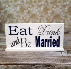 Eat Drink and Be Married Reception Sign with by OurHobbyToYourHome,