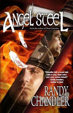 Angel Steel by Randy Chandler, http://www.amazon.com/dp/B00EDX6RUW/ref=cm_sw_r_pi_dp_F5Zysb1SDFCD9
