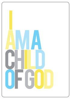 I am a Child of God printable for the kiddo's room