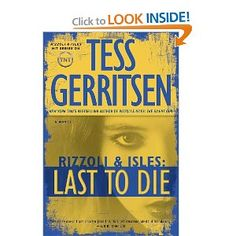 girl power murder mysteries - Last to Die: A Rizzoli & Isles Novel by Tess Gerritsen
