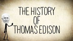 Week 14.  The History of Thomas Edison - a Short Story    cc cycle 3