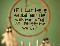 if i lay here quotes music quote song lyrics song dream catcher