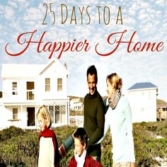 Do you desire a happier home and family? Try this 25 Day Challenge to transform your home into a happy one! www.pintsizedtreasures.com