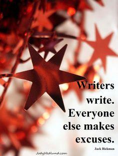 Don't make excuses. Just write. december, writer stuff, writer life, write motiv, book illustrations, writers, writer secret, children books, writer write