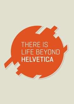 There is life beyond Helvetica  Graphic DesignerMarco Mourão
