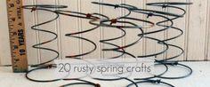 Rusty, Crusty, Dirty, Creaky Springs - 20 rusty spring crafts