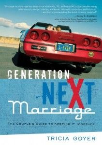 Generation NeXt Marriage by Tricia Goyer (On Sale Now!)