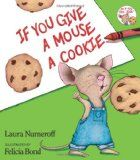 "Read this story ""If You Give A Mouse A Cookie"" and bake cookies with the kids afterwards."