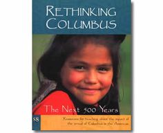 Rethinking Columbus: The Next 500 Years by Bill Bigelow (Editor), Bob Peterson (Editor). Columbus Day books for kids.