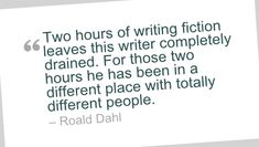 Writing Quote by Roald Dahl