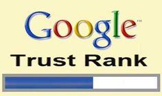 Google Trust Rank!