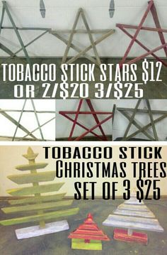 "Tobacco stick decorative stars and/or Christmas Trees handmade by me. Any rustic color u want or plain. Stars 3'x3' approximately. Trees 2'/1'/8"" approximately Stars $12 each or 2/$20..3/$25 Trees set of 3/$25 Inbox me. Can add lights and/or garland for Christmas for additional charge"