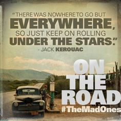 Have you ever gone On The Road like Jack? Tell us about it! #TheMadOnes