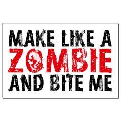 Make like a Zombie...