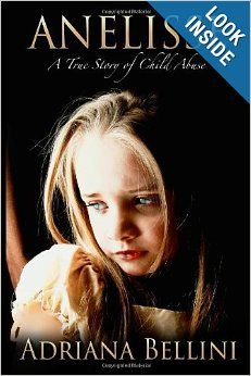 ANELISSE: A True Story of Child Abuse by Adriana Bellini.  Cover image from amazon.com.  Click the cover image to check out or request the biographies and memoirs kindle.