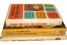 Vintage - Going Wild In The Kitchen, by Gertrude Parke, 1965 - Outdoor Life's Complete Fish Game Cookbook by A.D. Livingston, 1989 - The Hunter's Cookbook by Betty Melville, 1979