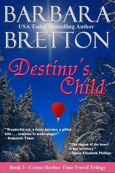 Book #3 in trilogy. Destiny's Child (The Crosse Harbor Time Travel Trilogy) by Barbara Bretton, http://www.amazon.com/dp/B008ELGLGY/ref=cm_sw_r_pi_dp_q3C9pb08YHR4D