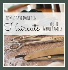 How to Save Money on Haircuts for the Whole Family