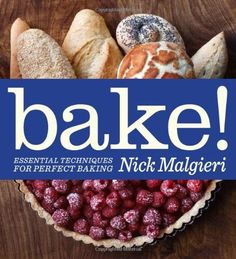 Bake!: Essential Techniques for Perfect Baking by Nick Malgieri, http://www.amazon.com/dp/1906868239/ref=cm_sw_r_pi_dp_1YZCpb08DB8CM