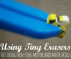 Using Tiny Erasers to Promote Fine Motor and Math Skills -- fun ways to encourage fine motor development and math knowledge in young children