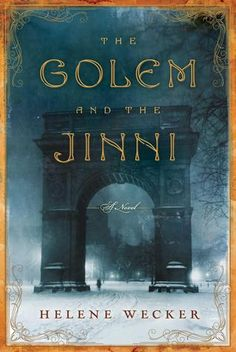 """The Golem & the Jinni, Helene Wecker. Pinner writes: """"Chava is a golem brought to life by a disgraced rabbi who dabbles in dark magic. When her master dies at sea on the voyage from Poland, she is unmoored & adrift as the ship arrives in NY in 1899. Ahmad is a djinni born in the ancient Syrian desert. Trapped in a copper flask centuries ago, he is released by a tinsmith in a Lower Manhattan shop. Beautifully written story of unlikely friends & soul mates in turn-of-the-century NY."""""""