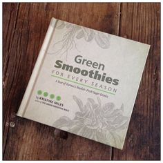 Cookbook review: Green Smoothies for Every Season by Kristine Miles | Recipe Renovator