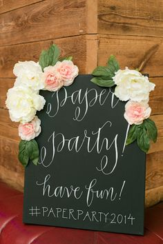 Oh So Beautiful Paper: Paper Party 2014! Calligraphy sign by Meant to Be Calligraphy / Photo Credit: Charlie Juliet Photography #paperparty2014