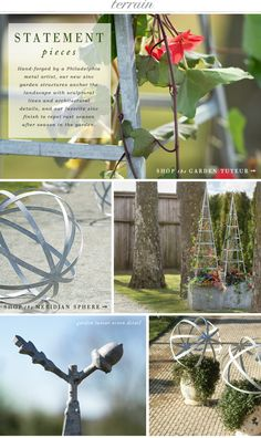Statement Pieces: Hand-forged by a Philadelphia metal artist, these zinc garden structures become statements for the garden this spring at Terrain.
