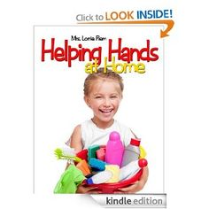 """Helping Hands at Home e-book by Lorrie Flem.  Only $0.99.  Great resource for teaching your children how to clean the bathroom and kitchen.  Includes homemade cleaning supply """"recipes""""."""