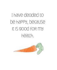 fit, life inspir, healthy quotes, choose happiness, carrot