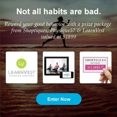 Did you break any bad habits this month? Enter for a chance to win a prize package from LearnVest, Shoptiques and Physique57