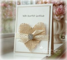 luv this card's use of sewing elements...burlap heart, lacy ribbon, button,  stitching... case studies, card idea, wedding cards, die cut, burlap heart, heartfelt gratitud, ribbon, paper crafts, heart cards