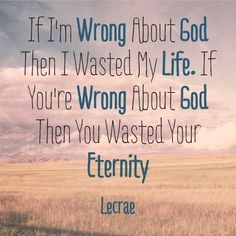 Lecrae quotes. (something to think about, but our Holy God requires truth in your inner parts; you can't fake it and get by with it)