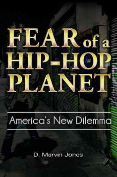 music, marvin jone, planets, dilemma, america, anthropolog book, hiphop planet, hiphop cultur, fear