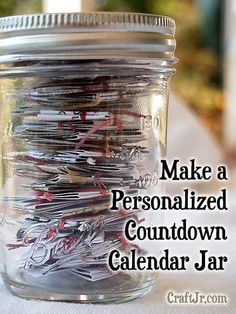 "Countdown Calendar or ""Waiting Jar"" - to give someone daily encouragement or mini-activities, etc while waiting for something important to happen...like, waiting for a boyfriend/girlfriend/child to return from college, for an educational goal, when a parent travels or as an advent calendar, a calendar till someone recovers from surgery, or for a friend to get through a difficult time..."