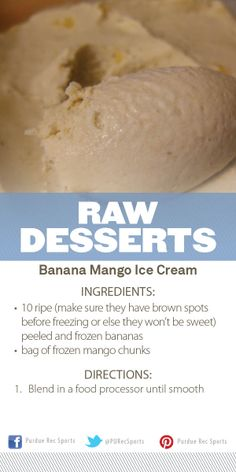 Banana Mango Ice Cream Recipe: Raw Desserts Cooking Demonstration at #PURecSports #movemoreachievemore  http://www.purdue.edu/recsports/programs/fitness_and_wellness/demonstration_kitchen/index.php