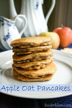 Apple Oat Pancakes - Food & Whine