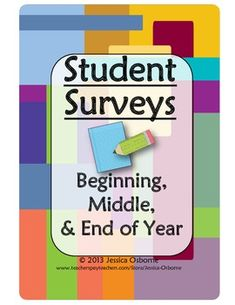 Student Surveys: Beginning, Middle,  End of Year: Grades 2-12 (FREE)! These three FREE surveys are perfect for any teacher who really wants to know what his/her students are thinking and expecting about school in the upcoming semester.
