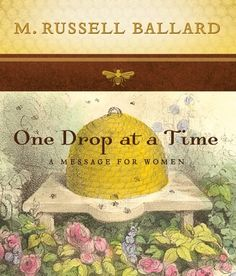 """""""One Drop at a Time"""" A Message for Women - by M. Russell Ballard #mothers #mothersday #moms #ldsbooks #lds    Your simple, daily acts of service matter, and this charmingly illustrated little book will lift your heart as it demonstrates the power of many righteous people working together to fill the world, one drop at a time, with the sweet truths of the gospel.#DesBookMomGiveaway"""